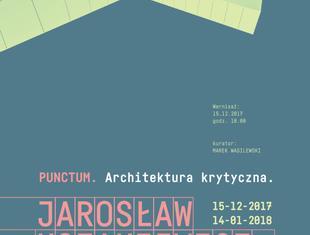 Architektoniczne Punctum Jarosława Kozakiewicza